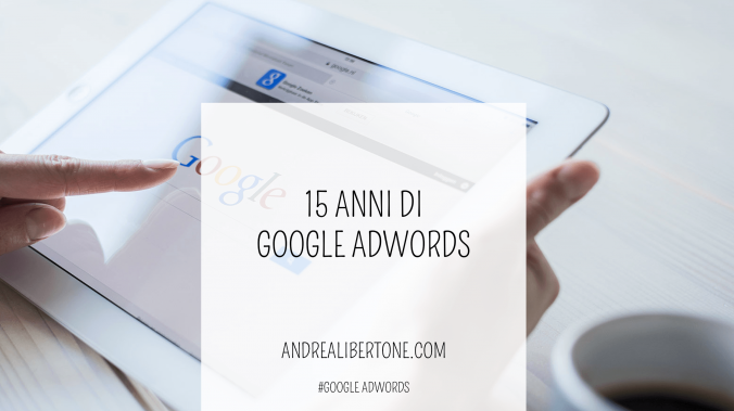 15 anni di google adwords